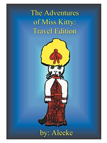 The Adventures of Miss Kitty: Exciting Journeys: Aleekee
