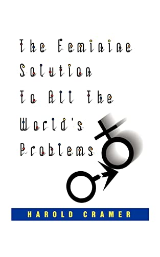 9781585004997: The Feminine Solution to all the world's Problems