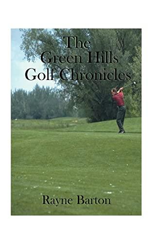 The Green Hills Golf Chronicles: Barton, Rayne