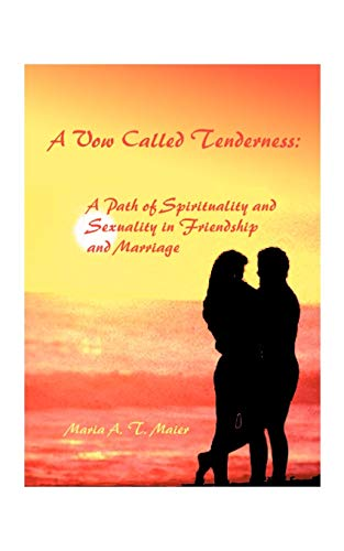 9781585006878: A Vow Called Tenderness: A Path of Spirituality and Sexuality in Friendship and Marriage