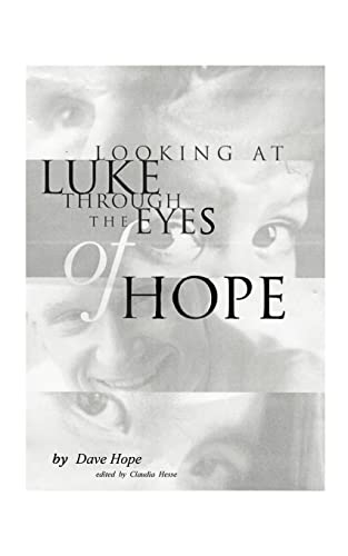 Looking at Luke Through the Eyes of: Dave Hope