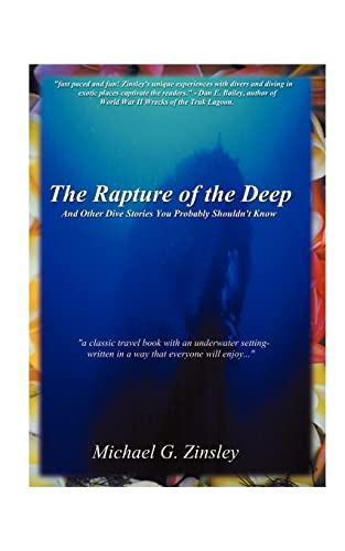 The Rapture of the Deep: And Other Dive Stories You Probably Shouldn't Know: Michael Zinsley