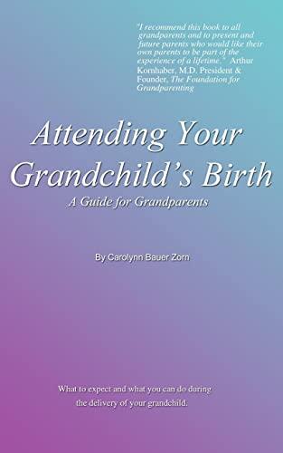 9781585007998: Attending Your Grandchild's Birth: A Guide for Grandparents
