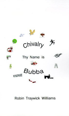 9781585008094: Chivalry, Thy Name is Bubba