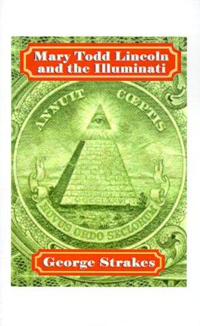 9781585008865: Mary Todd Lincoln and the Illuminati
