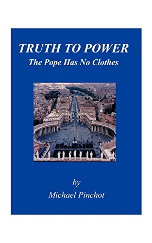 Truth to Power: The Pope Has No Clothes: Pinchot, Michael