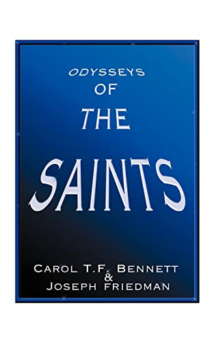 Odysseys of the Saints: Bennett, Carol T. F., Friedman, Joseph