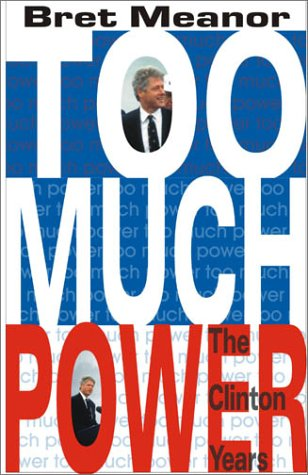 Too Much Power: Meanor, Bret W.