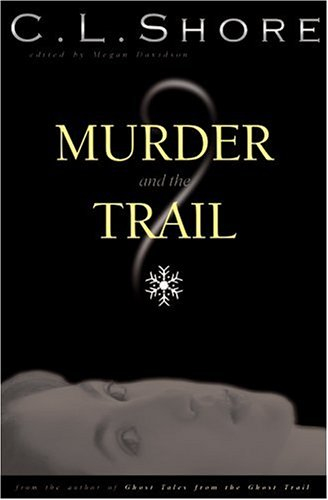 9781585010738: Murder and the Trail (Ghost Trail)