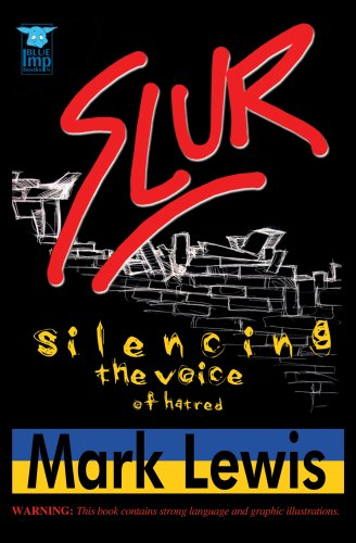 Slur: Silencing the Voice of Hatred: Mark Lewis