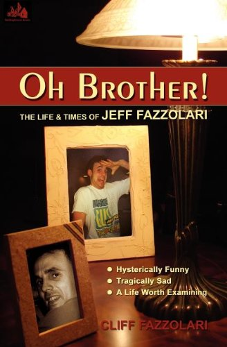 9781585011582: Oh Brother! The Life and Times of Jeff Fazzolari