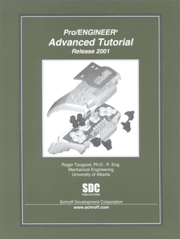 9781585030347: Pro/ENGINEER Advanced Tutorial (Release 2001)
