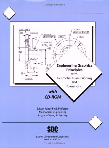 Engineering Graphics Principles With Geometric Dimensioning and: Raisor, E. Max