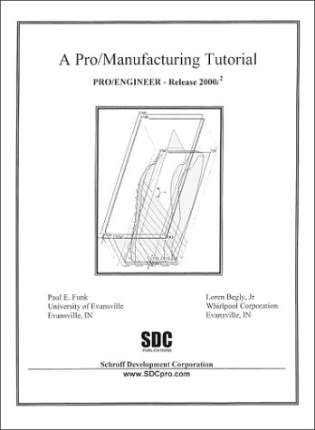 9781585030576: A Pro/Manufacturing Tutorial [Pro/ENGINEER Release 2000i-2]