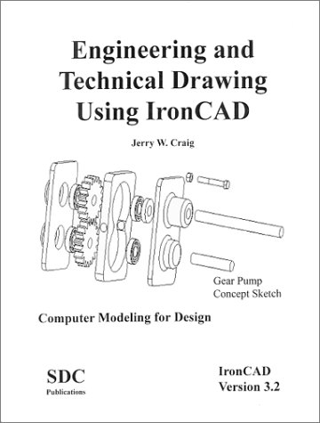 Engineering and Technical Drawing using IronCAD (Version 3.2): Jerry Craig