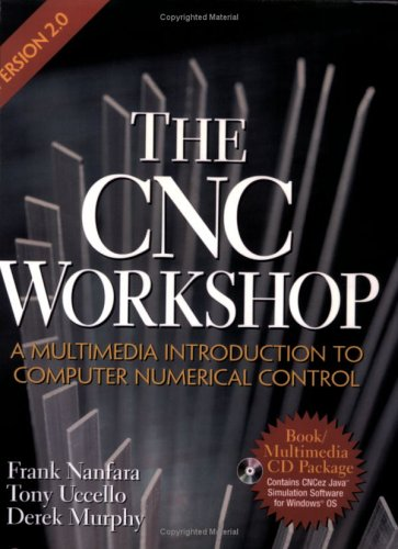 9781585030835: The Cnc Workshop Version 2.0: A Multimedia Introduction to Computer Numerical Control