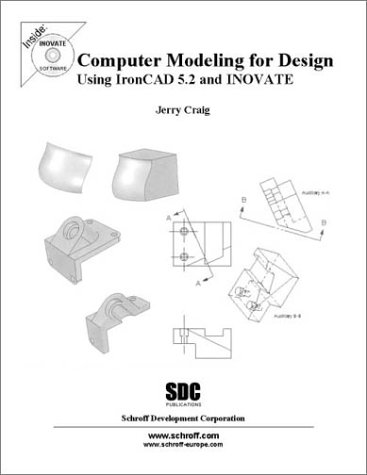 9781585031078: Computer Modeling for Design Using IronCAD 5.2 and INOVATE