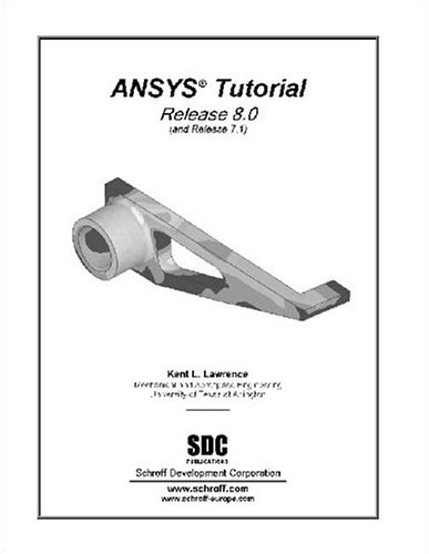 Ansys Tutorial Release 8: Kent Lawrence