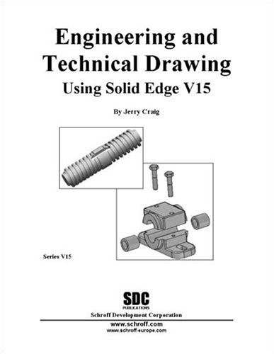 Engineering & Technical Drawing Using Solid Edge,: Jerry Craig