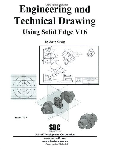 Engineering & Technical Drawing Using Solid Edge: Jerry Craig