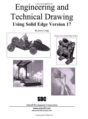 Engineering & Technical Drawing Using Solid Edge: Craig, Jerry W.