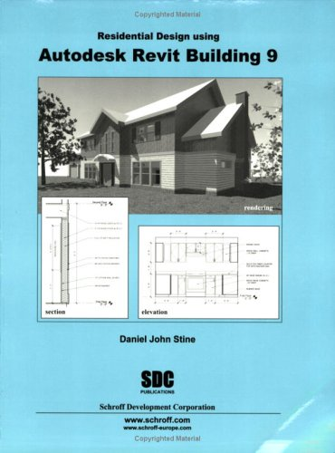 Residential Design Using Autodesk Revit Building 9: Daniel John Stine