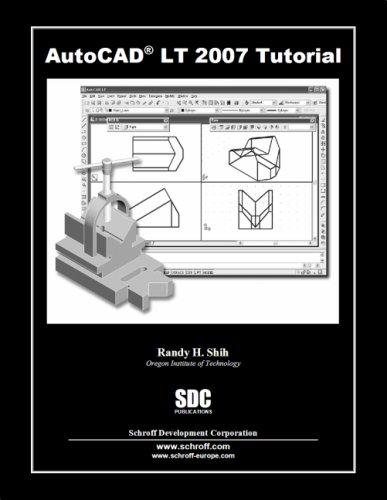 AutoCAD LT 2007 Tutorial: Randy Shih