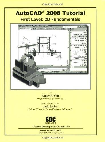 9781585033614: AutoCAD 2008 Tutorial - First Level: 2D Fundamentals