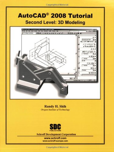 9781585033638: AutoCAD 2008 Tutorial - Second Level: 3D Modeling
