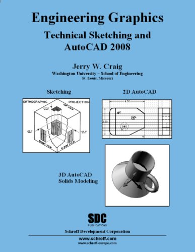 Engineering Graphics Technical Sketching and AutoCAD 2008: Jerry Craig