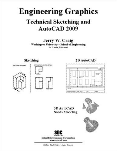 Engineering Graphics Technical Sketching and AutoCAD 2009: Jerry Craig