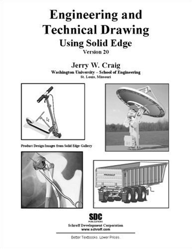 Engineering and Technical Drawing Using SolidEdge Version: Jerry Craig