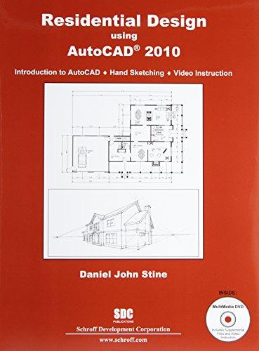 Residential Design Using AutoCAD 2010: Daniel John Stine
