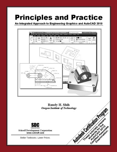 9781585035168: Principles and Practice: An Integrated Approach to Engineering Graphics and AutoCAD 2010