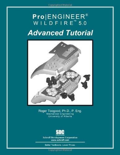 9781585035403: Pro/ENGINEER Wildfire 5.0 Advanced Tutorial