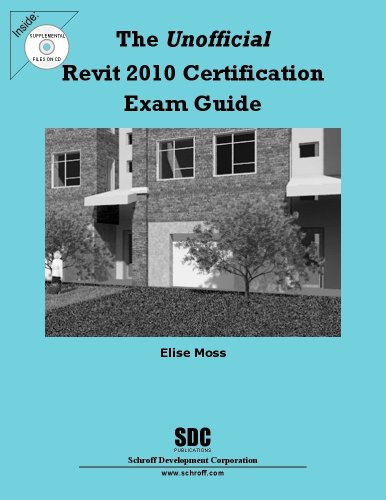 The Unofficial Revit 2010 Certification Exam Guide: Elise Moss