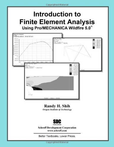 9781585035496: Introduction to Finite Element Analysis Using Pro/MECHANICA Wildfire 5.0