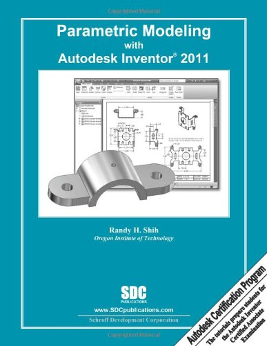 9781585035588: Parametric Modeling with Autodesk Inventor 2011