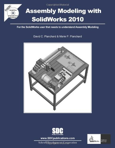 Assembly Modeling with SolidWorks 2010: Planchard, David C.; Plancahrd, Marie P.