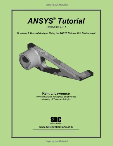 9781585035793: ANSYS Tutorial Release 12.1: Structural & Thermal Analysis Using the Ansys Mechanical Apdl Release 12.1 Environment