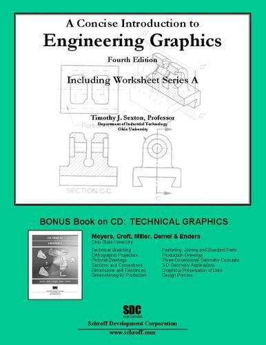 A Concise Introduction to Engineering Graphics Including: Timothy Sexton