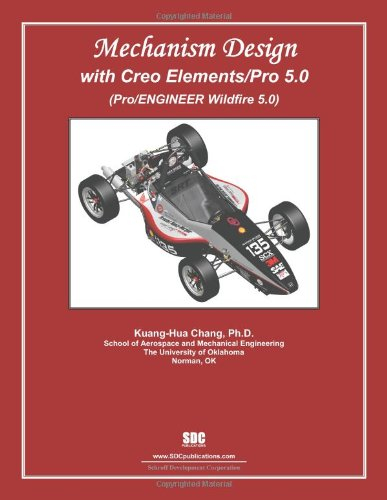 Mechanism Design With Creo Elements/Pro 5.0: (Pro/engineer: Chang, Kuang-Hua