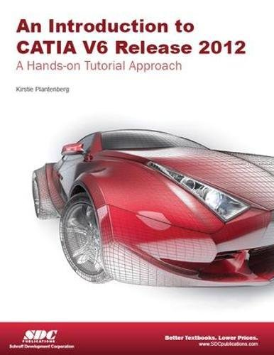 9781585036639: Introduction to CATIA V6 Release 2012