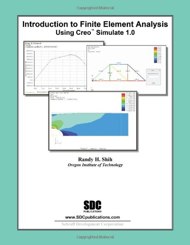 9781585036707: Introduction to Finite Element Analysis Using Creo Simulation 1.0