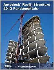9781585036813: Autodesk Revit Structure 2012 Fundamentals