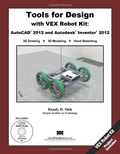 9781585036851: Tools for Design with VEX Robot Kit: AutoCAD 2012 & Autodesk Inventor 2012
