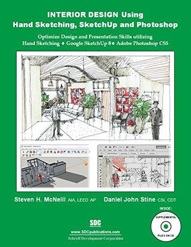 Interior Design Using Hand Sketching, SketchUp and Photoshop: Stine, Daniel John; McNeill, Steven