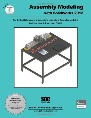 9781585037087: Assembly Modeling With Solidworks 2012: For the Solidworks User Who Needs to Understand Assembly Modeling