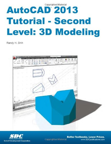 AutoCAD 2013 Tutorial - Second Level: 3D Modeling (Paperback): Randy H. Shih