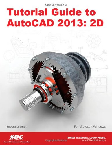 9781585037223: Tutorial Guide to AutoCAD 2013: 2D